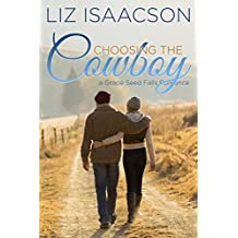 Choosing the Cowboy: Christian Contemporary Romance (Grape Seed Falls Romance Book 1)
