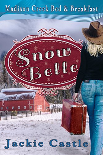 Snow Belle (Madison Creek Bed & Breakfast Book 1) by [Castle, Jackie]