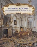 Period Rooms in the Metropolitan Museum of Art, Amelia Peck, 0300105223