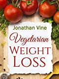 Want to lose those extra pounds and live a healthy lifestyle?                The best new vegetarian weight loss diet. Start today and lose weight instantly!              Vegetarian Weight Loss is written for anyone who wants to lose w...