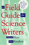 A Field Guide for Science Writers, , 0195100689