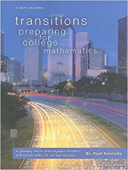 Book Transitions: Worktext, Softcover Preparing for College Mathematics by STECK-VAUGHN (2009-06-25)
