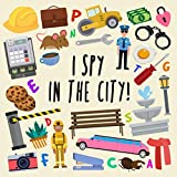 I Spy - In The City!: A Fun Guessing Game for 2-4 Year