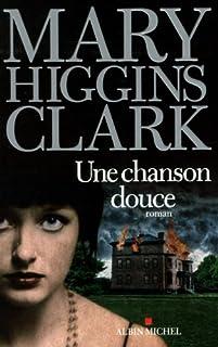 Une chanson douce, Clark, Mary Higgins