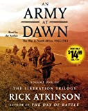 An Army at Dawn: The War in North Africa (1942-1943) (The Liberation Trilogy)