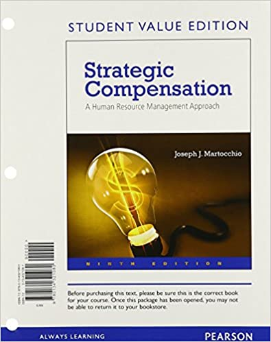 A Human Resource Management Approach Strategic Compensation Student Value Edition 9th Edition