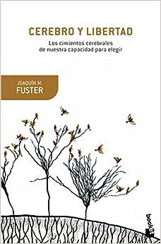 Cerebro Y Libertad por Joaquín Fuster epub