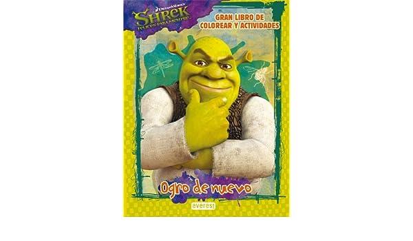 Shrek 4. Ogro de nuevo: Ignacio de ; tr.; DreamWorks Amoroto ...