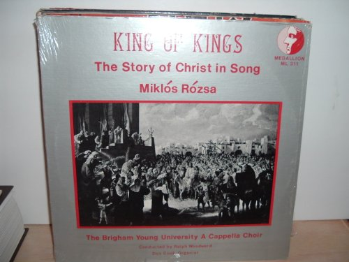(SEALED: Miklos Rozsa - King Of Kings - The Story Of Christ In Song - Brigham Young University Choir)