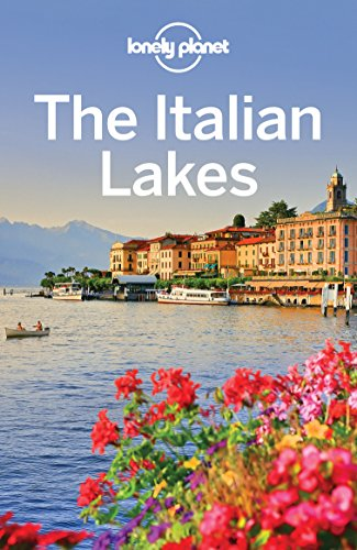 Lonely Planet Italian Lakes Travel ebook