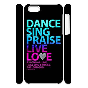 Dance Art Durable 3D Case Cover for iPhone 5C, Quote words - Dance Sing Praise Live Love