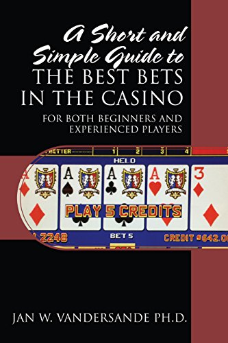 A Short and Simple Guide to the Best Bets in the Casino: For Both Beginners and Experienced Players (Best Blackjack Tables In Las Vegas)