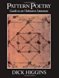 Pattern Poetry : Guide to an Unknown Literature, Higgins, Dick, 0887064140