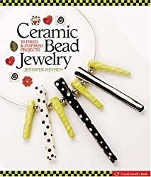 Ceramic Bead Jewelry: 30 Fired and Inspired Projects (Lark Jewelry Books)