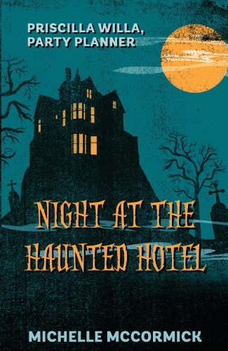 Priscilla Willa, Party Planner NIGHT AT THE HAUNTED HOTEL (Halloween Party Planner)