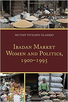 Ibadan Market Women and Politics, 1900–1995