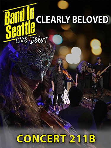 Clearly Beloved - Clearly Beloved - Band in Seattle Concert 211B