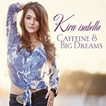 Caffeine & Big Dreams by Kira Isabella