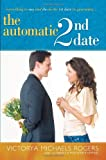 The Automatic 2nd Date, Victorya Michaels Rogers, 1416543821