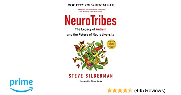 Thinking About Autism And Neurodiversity >> Neurotribes The Legacy Of Autism And The Future Of Neurodiversity