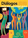 Diálogos: hacia unacomunidadglobal, is a one-semester intermediate level Spanish textbook designed to give students the opportunity to learn more about the world and their place in it. Diálogos consists of five chapters crafted to encourag...