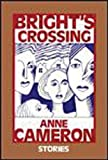 Bright's Crossing, Anne Cameron, 1550170228