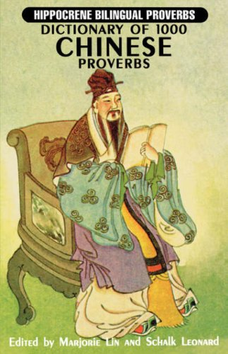 Dictionary of 1000 Chinese Proverbs (Hippocrene Bilingual Proverbs)