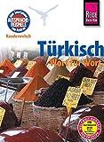 Reise Know-How Sprachführer Türkisch - Wort für Wort: Kauderwelsch-Band 12