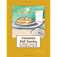 Cinnamon Roll Sunday: A Child's Story of Anticipatory Grief