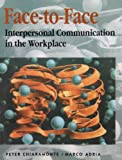 Face to Face: Interpersonal Communications in the Workplace