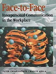 Face to Face: Interpersonal Communication in the Workplace