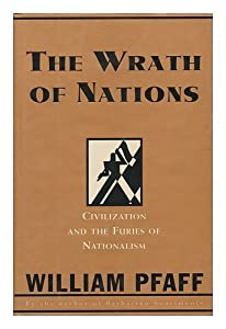 The Wrath of Nations: Civilization and the Furies of Nationalism Hardcover – November, 1993 by Simon & Schuster