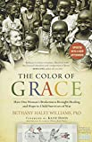The Color of Grace: How One Woman's Brokenness Brought Healing and Hope to Child Survivors of War