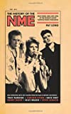 The History of the NME: High Times and Low Lives at the World's Most Famous Music Magazine