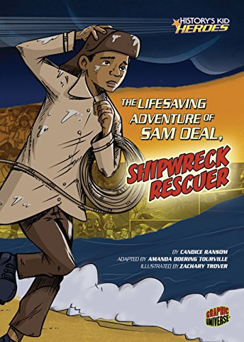 The Lifesaving Adventure of Sam Deal, Shipwreck Rescuer (History's Kid Heroes)