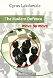 The Modern Defence: Move By Move (everyman Chess)-Cyrus Lakdawala