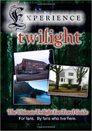 Book Experience Twilight: The Ultimate Twilight Fan Travel Guide