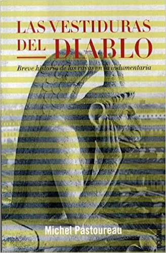 Las Vestiduras del Diablo (Spanish Edition): Michel Pastoureau: 9788449426957: Amazon.com: Books