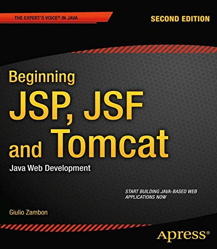 Beginning JSP, JSF and Tomcat: Java Web Development (Expert's Voice in Java) by Brand: Apress