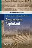 Argumenta Papiniani : Studien Zur Geschichte und Dogmatik des Privatrechts, Harke, Jan Dirk, 3642271367