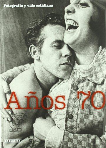 Descargar Libro Años 70, Fotografía Y Vida Cotidiana Artistas Varios