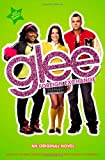 Glee: Foreign Exchange, The Creators of Glee and Sophia Lowell, 0316123617
