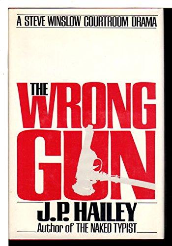 The Wrong Gun: A Steve Winslow Courtroom Drama