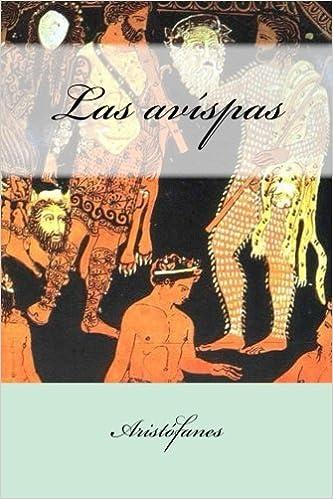 Las avispas; La paz; Las aves; Lisistrata (Letras Universales) (Spanish Edition)