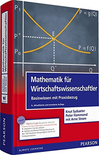 Mathematik für Wirtschaftswissenschaftler: Basiswissen mit Praxisbezug (inkl. eLearning MyMathLab Deutsche Version und eText) (Pearson Studium - Economic BWL)
