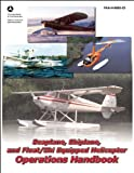 Seaplane, Skiplane, and Float/Ski Equipped Helicopter Operations Handbook, Federal Aviation Administration (FAA), 1560275766