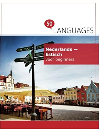 Nederlands Estisch Voor Beginners Een Boek In 2 Talen