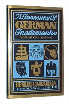 A Treasury of German Trademarks: Volume One, 1850-1925