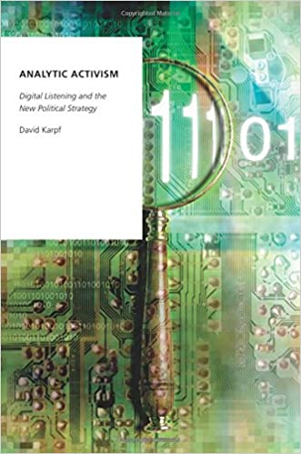 Analytic Activism: Digital Listening And The New Political Strategy por David Karpf epub