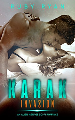 Karak Invasion: An Alien Menage Sci-Fi Romance (Alien Shapeshifters Book 3)